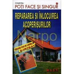 Repararea si inlocuirea acoperisurilor - Editura Mast