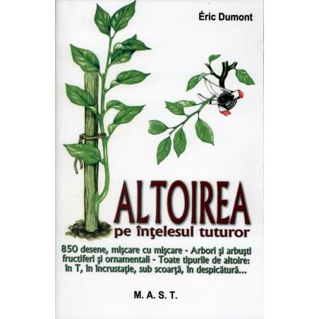 Altoirea pe intelesul tuturor - Editura MAST - Eric Dumont