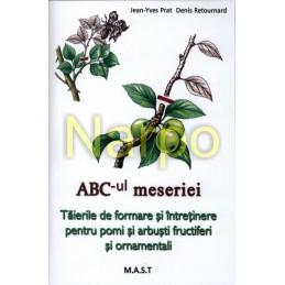 ABC-ul MESERIEI. Taierile de formare si intretinere pentru pomi si arbusti fructiferi si ornamentali.