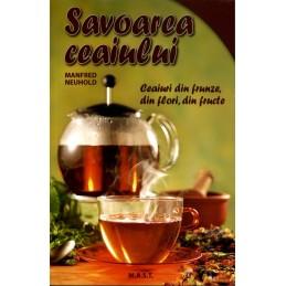 Savoarea ceaiului. Ceaiuri din frunze, din flori, din fructe