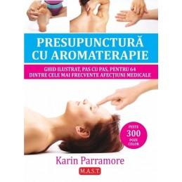 Presopunctura cu aromaterapie - Karin Parramore