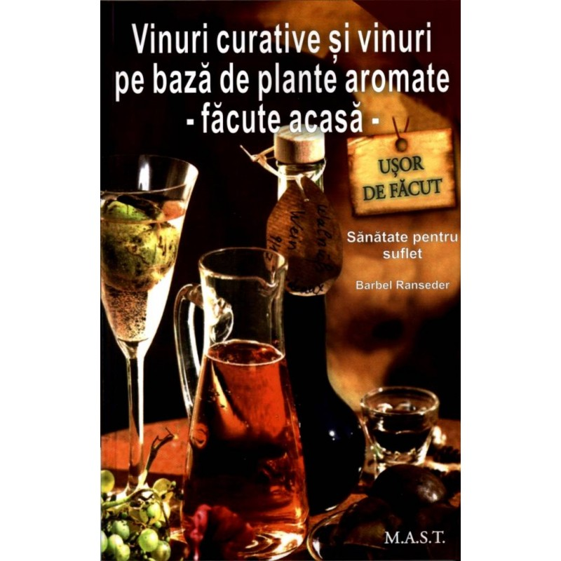 Vinuri curative si vinuri pe baza de plante aromate. Barbel Ranseder